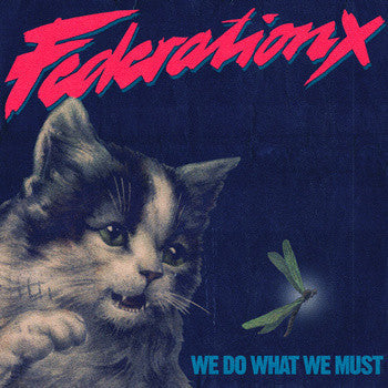 Federation X - We Do What We Must LP