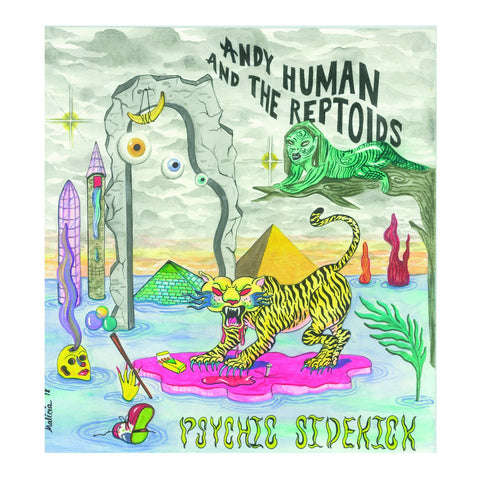 Andy Human and the Reptoids – Psychic Sidekick – New LP