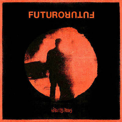Futuro - Habitos Ruins - New LP