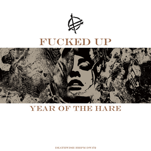 Fucked Up - Year Of The Hare 12""