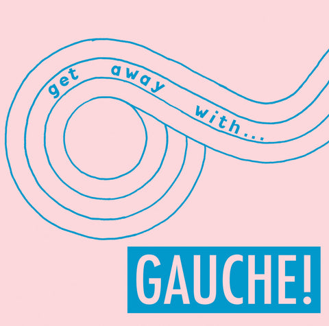 Gauche - Get Away With... LP