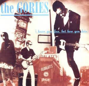 Gories, The  - I Know You Fine But How You Doin' LP