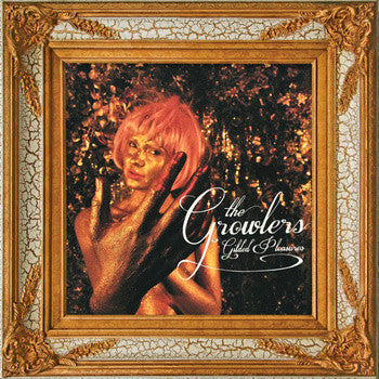 Growlers, The - Gilded Pleasures LP
