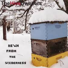 Hive Dwellers - Hewn From The Wilderness LP