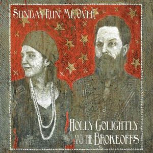Golightly, Holly and the Brokeoffs - Sunday Run Me Over LP