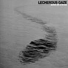 Lecherous Gaze - Born On A River LP