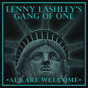 Lenny Lashley's Gang of One - All Are Welcome - New LP