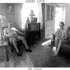 Loser Life - My Hell 12""