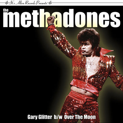 Methadones, The - Gary Glitter 7""