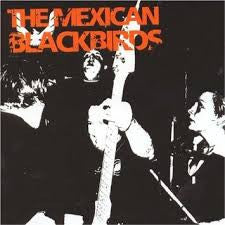 Mexican Blackbirds  - Just To Spite You CD
