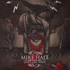 Hale, Mike - Lives Like Mine LP