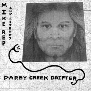 Mike Rep And Friends - Darby Creek Drifter LP