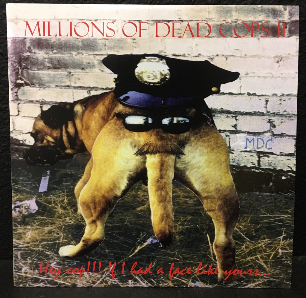 Millions of Dead Cops - Hey Cop!!! If I Had A Face Like Yours... LP