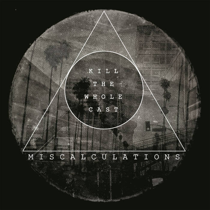 Miscalculations, The - Kill The Whole Cast LP