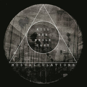 Miscalculations, The - Kill The Whole Cast - LP