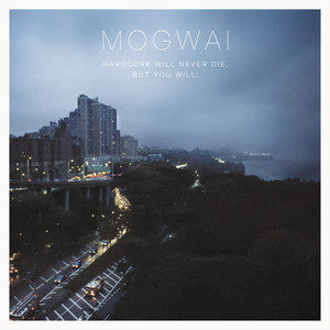 Mogwai - Hardcore Will Never Die, But You Will 2xLP