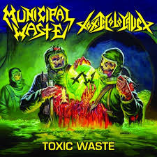 Municpal Waste/Toxic Holocaust - Toxic Waste LP