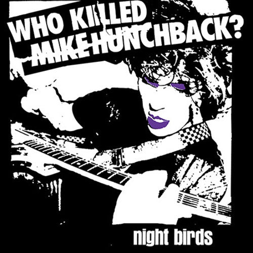 Night Birds - Who Killed Mike Hunchback? 7""