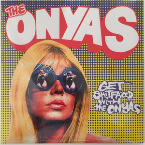 Onyas, The - Get Shitfaced With....LP