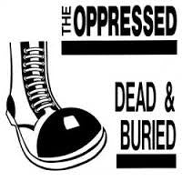 Opressed, the - Dead & Buried LP