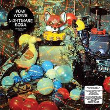 Pow Wows - Nightmare Soda LP