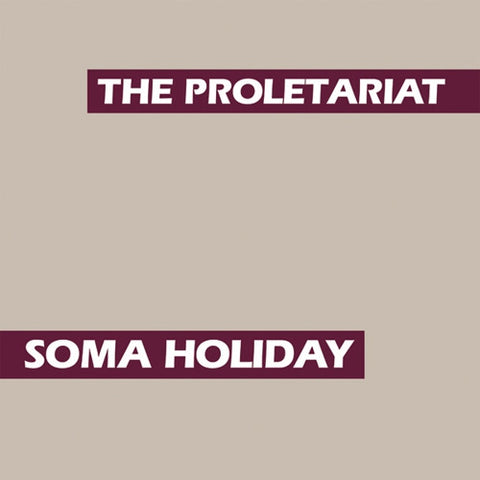 Proletariat, The - Soma Holiday LP