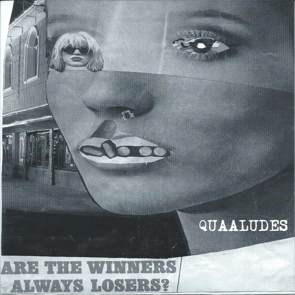 Quaaludes - Are The Winners Always Losers? 7""