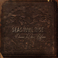 Seas Will Rise - Disease Is Our Refrain LP