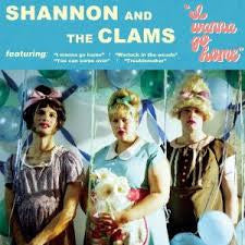 Shannon And The Clams - I Wanna Go Home LP