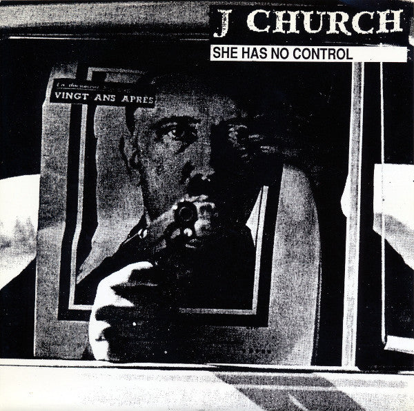J Church – She Has No Control - New 7""