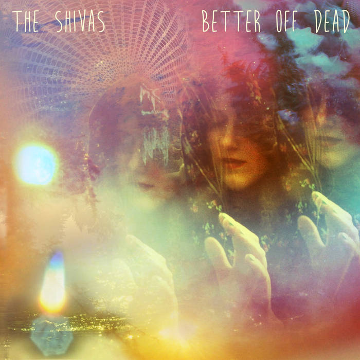 Shivas, The - Better Off Dead – New LP