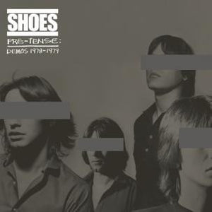 Shoes - Present Tense Demos LP