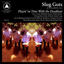 Slug Guts - Playin' In Time With The Deadbeat LP