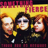 Something Fierce - There Are No Answers LP