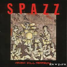 Spazz - Crush Kill Destroy - LP
