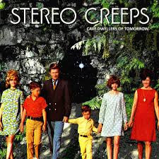 Stereo Creeps - Cave Dwellers Of Tomorrow LP