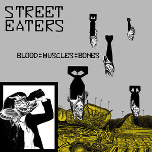 Street Eaters - Blood::Muscles::Bones LP