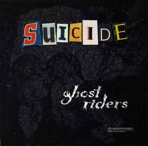 Suicide - Ghost Riders [live '81] - New LP