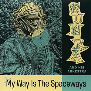 Sun Ra - My Way Is The Spaceways LP