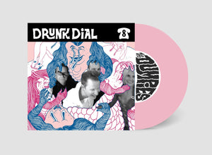 Drunk Dial #8 - The Dumpies (PREORDER. pink vinyl w/ Koozie!: Green Noise exclusive!) - New 7""