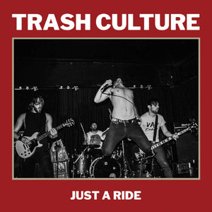 Trash Culture – Just a Ride – New LP
