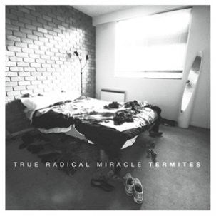 True Radical Miracle - Termites LP
