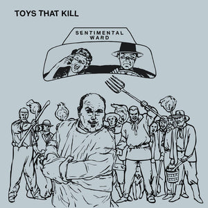 Toys That Kill - Sentimental Ward