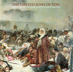United Sons Of Toil - When The Revolution Comes Everything Will