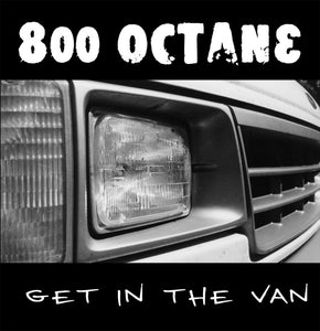"800 Octane ‎– Get In The Van - 7"" - Used"
