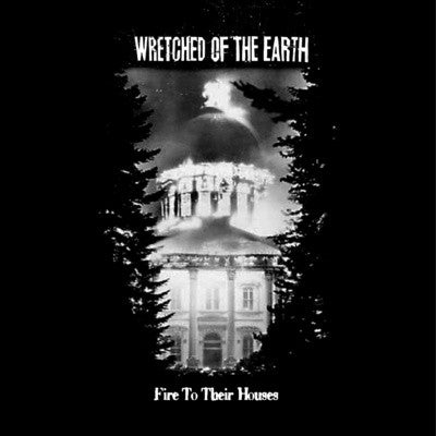 Wretched Of The Earth - Fire To Their Houses 12""
