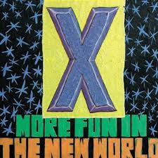 X - More Fun In The New World - New LP