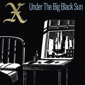 X - Under The Big Black Sun - New LP