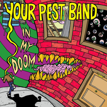 Your Pest Band - In My Doom 10""