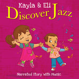 Kayla & Eli Discover Jazz: Narrated Story with Music